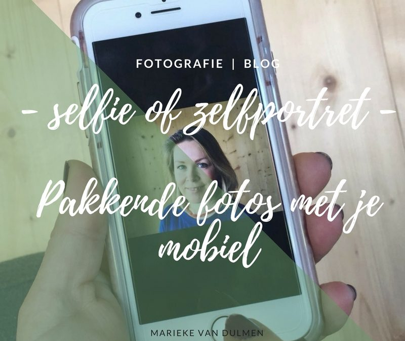 Zelfportret of selfie?